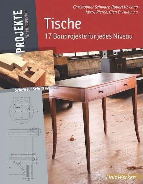 Tische – 17 Bauprojekte für jedes Niveau